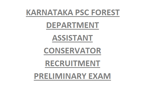 KARNATAKA PSC FOREST DEPARTMENT ASSISTANT CONSERVATOR RECRUITMENT PRELIMINARY EXAM 2020 24 ACF GOVT JOBS