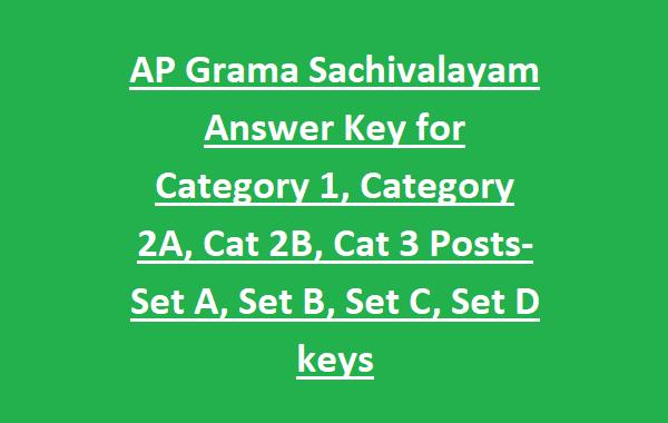AP Sachivalayam Exam Key for Category 1, Category 2A, Cat 2B, Cat 3 Posts-Set A, Set B, Set C, Set D keys