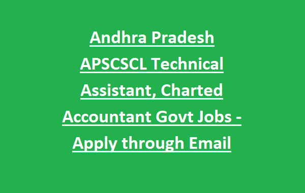 Andhra Pradesh APSCSCL Technical Assistant, Charted Accountant 104 Govt Jobs recruitment 2020-Apply through Email