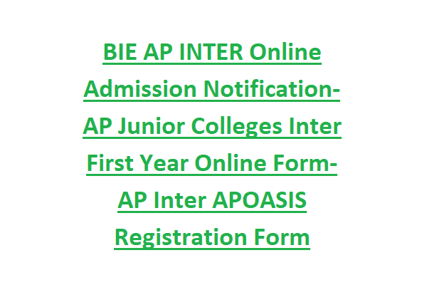 BIE AP INTER Online Admission Notification-AP Junior Colleges Inter First Year Online Form-AP Inter APOASIS Registration Form